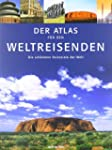 World Traveller Atlas: Der Atlas f�r...