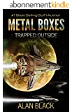 Metal Boxes - Trapped Outside (English Edition)
