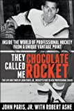 They Called Me Chocolate Rocket: The Life and Times of John Paris, Jr., Hockeys First Black Professional Coach