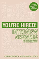 You're Hired! Interview Answers: Brilliant Answers to Tough Interview Questions