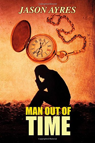 Man Out Of Time: Volume 3 (The Time Bubble)
