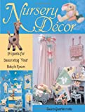 Nursery Decor: Projects for Decorating Your Baby's Room with Pattern(s)