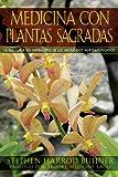 img - for Medicina con plantas sagradas: La sabidur a del herbalismo de los abor genes norteamericanos (Spanish Edition) book / textbook / text book