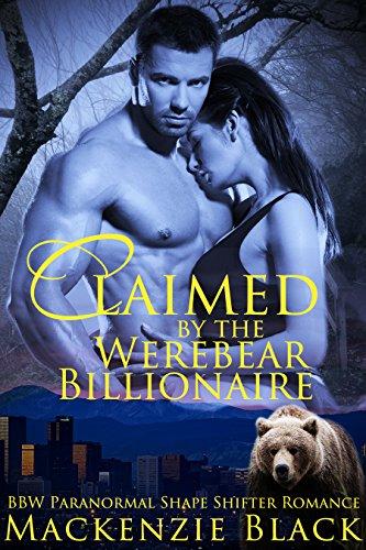 Book: Claimed by the Werebear Billionaire (Rocky Mountain Shifters Book 1) by Mackenzie Black