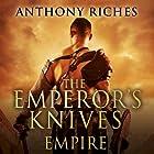 The Emperor's Knives: Empire VII Hörbuch von Anthony Riches Gesprochen von: Saul Reichlin