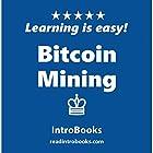 Bitcoin Mining Hörbuch von  IntroBooks Gesprochen von: Andrea Giordani
