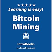 Bitcoin Mining Audiobook by  IntroBooks Narrated by Andrea Giordani