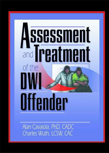 Assessment and Treatment of the Dwi Offender (Haworth Addictions Treatment)