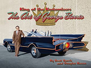 Book Cover: King of the Kustomizers: The Art of George Barris