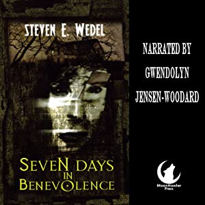 Seven Days in Benevolence | [Steven E. Wedel]