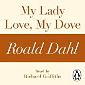 My Lady Love, My Dove (A Roald Dahl Short Story) | [Roald Dahl]
