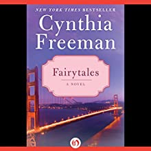 Fairytales: A Novel (       UNABRIDGED) by Cynthia Freeman Narrated by Lydia Drake
