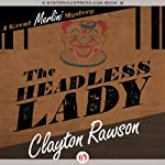 The Headless Lady (       UNABRIDGED) by Clayton Rawson Narrated by Gregory Gorton