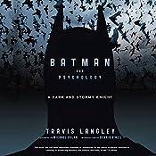 Batman and Psychology: A Dark and Stormy Knight | [Travis Langley, Michael Uslan, Dennis O'Neil]