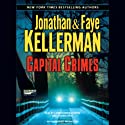 Capital Crimes (       UNABRIDGED) by Jonathan Kellerman, Faye Kellerman Narrated by Carrington Macduffie, Stephen Hoye