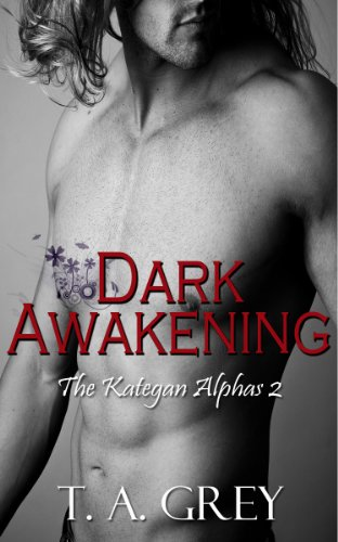 Dark Awakening: The Kategan Alphas 2 (paranormal erotic romance)