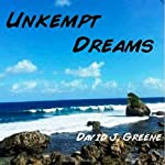 Unkempt Dreams | David J. Greene