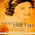 Shattered Dreams: My Life as a Polygamist's Wife Audiobook by Irene Spencer Narrated by Laural Merlington