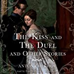 The Kiss and The Duel and Other Stories Audiobook by Anton Chekhov Narrated by Fred Williams