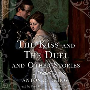 The Kiss and The Duel and Other Stories | [Anton Chekhov]