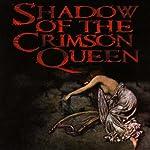 Shadow of the Crimson Queen | Eric A. Radulski