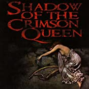 Shadow of the Crimson Queen | [Eric A. Radulski]