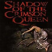 Shadow of the Crimson Queen | [Eric A. Radulski]