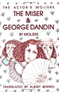 The Miser and George Dandin: The Actor's Moliere - Volume 1 (Actor's Moliere)