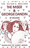 Image of The Miser & George Dandin: The Actor's Moliere - Volume 1