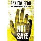 Not Safeby Danuta Reah