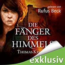 Die Fänger des Himmels (       ungekürzt) von Thomas Krüger Gesprochen von: Rufus Beck