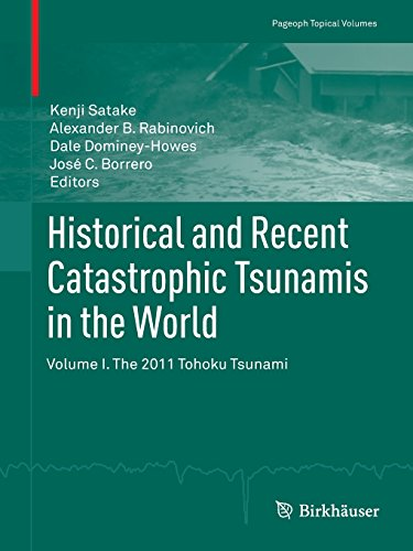 Historical and Recent Catastrophic Tsunamis in the World: Volume I. The 2011 Tohoku Tsunami (Pageoph Topical Volumes) PDF