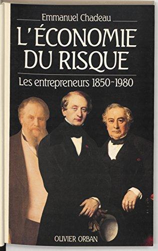 L'Économie du risque: Les entrepreneurs de 1850 à 1980