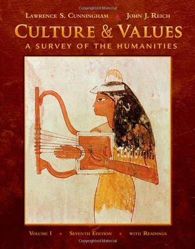 Culture and Values, Volume I: A Survey of the Humanities...