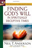 Finding God's Will in Spiritually Deceptive Times (The Bondage Breaker® Series) (0736912207) by Anderson, Neil T.