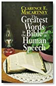 Greatest Words in the Bible and in Human Speech, The
