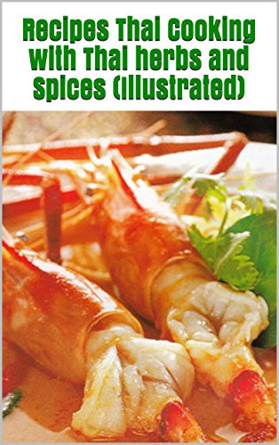 Recipes Thai Cooking with Thai herbs and Spices (Illustrated) by Vilai Gongngone