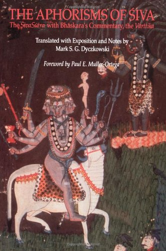 The Aphorisms of Siva: The Siva Sutra with Bhaskara's...