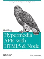 Building Hypermedia APIs with HTML5 and Node ebook download
