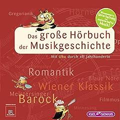 Das gro�e H�rbuch der Musikgeschichte