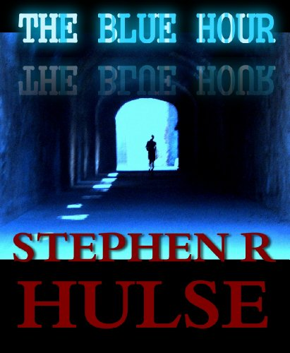 E-book - The Blue Hour by Stephen R Hulse