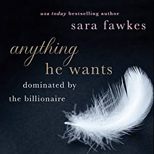 Anything He Wants | [Sara Fawkes]