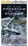 In The Presence Of My Enemies - Kestrel Saga, Volume 4