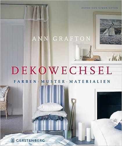 dekowechsel farben muster materialien ann grafton. Black Bedroom Furniture Sets. Home Design Ideas