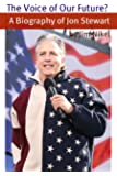 The Voice of Our Future? A Biography of Jon Stewart