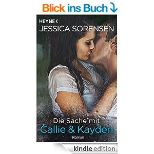 Die Sache mit Callie und Kayden: Callie und Kayden 1 - Roman