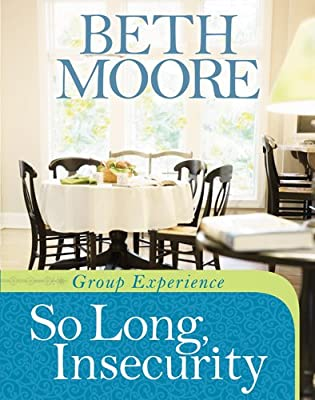So Long, Insecurity Group Experience: Beth Moore ...