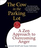 img - for The Cow in the Parking Lot: A Zen Approach to Overcoming Anger by Edmiston, Susan, Scheff, Leonard(June 8, 2010) Audio CD book / textbook / text book