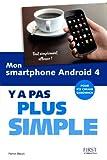 echange, troc Patrick Beuzit - Mon smartphone Android 4 : Y a pas plus simple