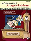 img - for A Christmas Carol -- Scrooge in Bethlehem (A Musical for Children Based Upon a Story by Charles Dickens): Director's Score, Score book / textbook / text book